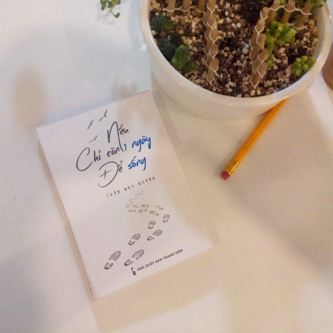 Nếu chỉ còn 1 ngày để sống - tác giả: Trần Huy Hoàng